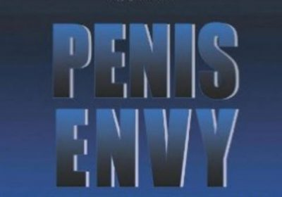 PENIS ENVY – Was The Freud Theory True?
