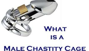 What is a male chastity cage, chastity belt, cock cage or penis cage?